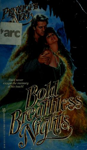 Bold breathless nights by Penelope Neri