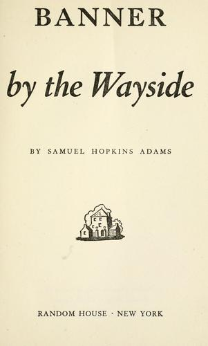 Banner by the wayside by Samuel Hopkins Adams