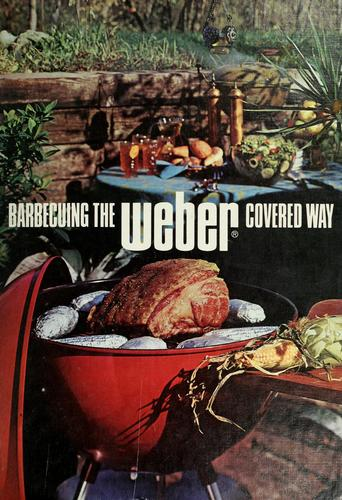Barbecuing the Weber covered way by