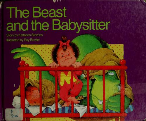 The beast and the babysitter by Kathleen Stevens