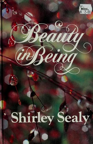 Beauty in being by Shirley Sealy