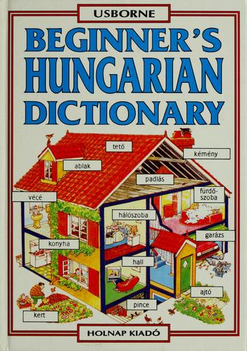 Beginner's Hungarian dictionary by Helen Davies