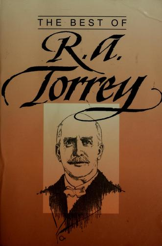 The Best of R. A. Torrey by R.A. Torrey