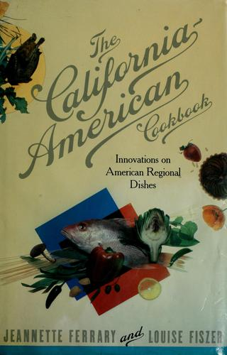 The California-American cookbook by Jeannette Ferrary