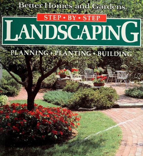 Better homes and gardens step-by-step landscaping by