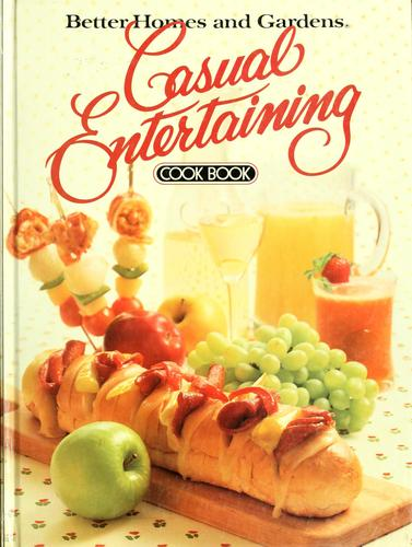 Better homes and gardens casual entertaining cook book by