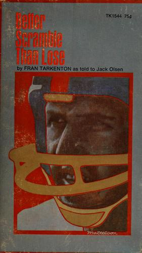 Better scramble than lose by Fran Tarkenton
