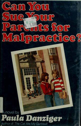 Can you sue your parents for malpractice? by Paula Danziger