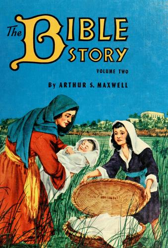 The Bible story by Arthur Stanley Maxwell
