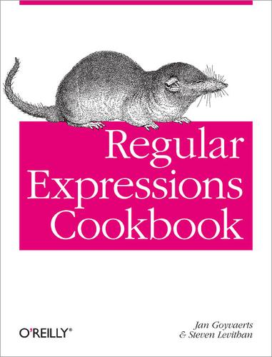 Regular Expressions Cookbook by Jan Goyvaerts, Steven Levithan