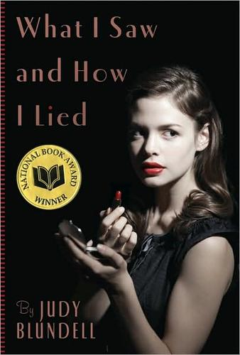 What I saw and how I lied by Judy Blundell, Judy Blundell