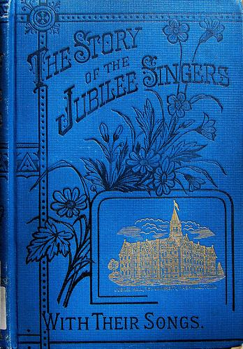The story of the Jubilee Singers by J. B. T. Marsh