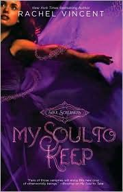 My Soul to Keep (Soul Screamers #3) by Rachel Vincent