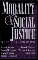 Morality and social justice by James P. Sterba ... [et al.].