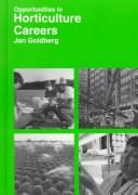 Opportunities in horticulture careers by Jan Goldberg