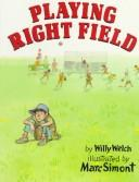 Playing right field by Willy Welch