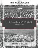 The Nazis seize power, 1933-1941 by Stuart A. Kallen