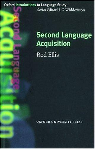 Second Language Acquisition (Oxford Introduction to Language Study) by Rod Ellis