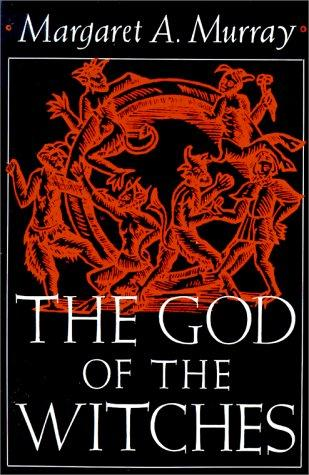 The God of the Witches by Margaret Murray