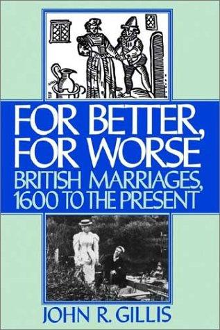 For better, for worse by John R. Gillis