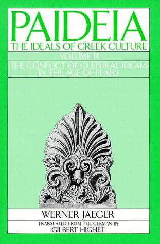 Paideia: The Ideals of Greek Culture Volume III by Werner Wilhelm Jaeger