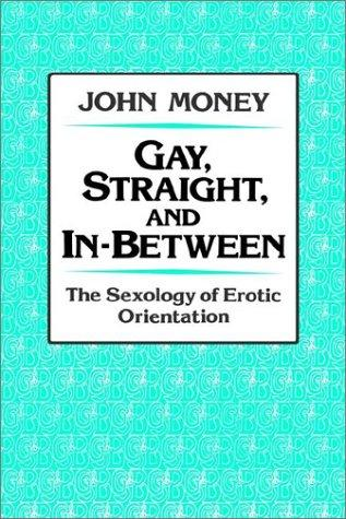Gay, straight, and in-between by John Money