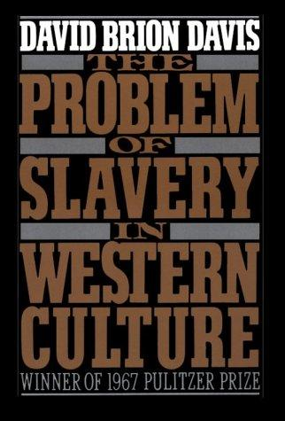 The problem of slavery in Western culture by David Brion Davis