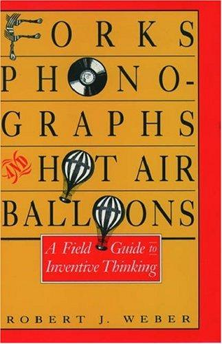 Forks, phonographs, and hot air balloons by Weber, Robert J.