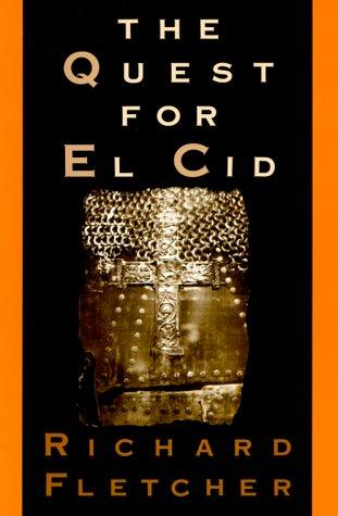 The quest for El Cid by R. A. Fletcher