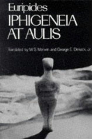 Iphigeneia at Aulis (Greek Tragedy in New Translations) by Euripides