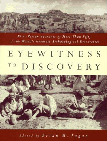 Eyewitness to discovery by edited by Brian M. Fagan.