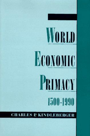 World Economic Primacy by Charles P. Kindleberger