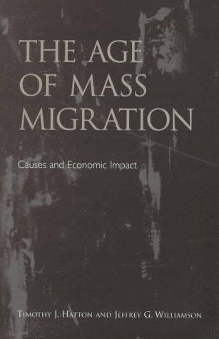 The age of mass migration by T. J. Hatton