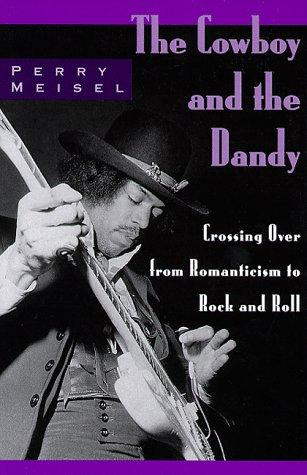 The cowboy and the dandy by Perry Meisel