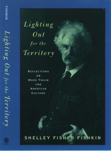 Lighting Out for the Territory by Shelley Fisher Fishkin