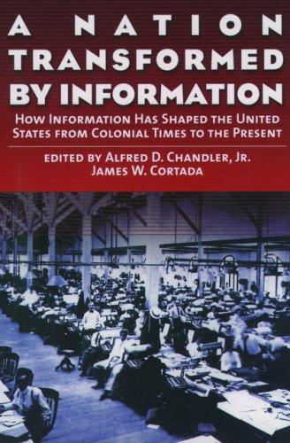 A Nation Transformed by Information: How Information Has Shaped the United State