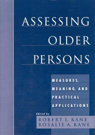Assessing older persons by Kane, Robert L., Rosalie A. Kane