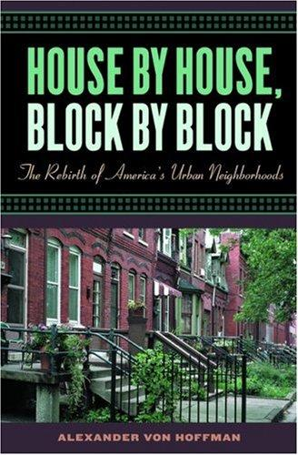 House by House, Block by Block by Alexander von Hoffman