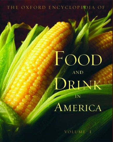 The Oxford Encyclopedia of Food and Drink in America by Andrew F. Smith