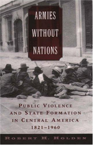Armies without Nations by Robert H. Holden