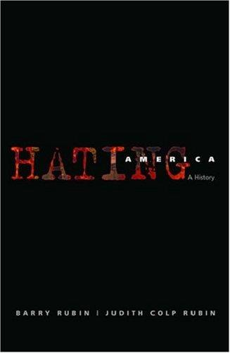 Hating America by Barry M. Rubin