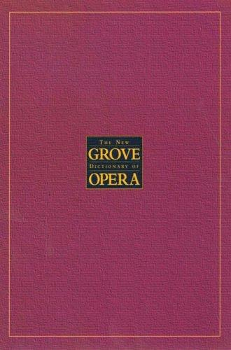 The New Grove Dictionary of Opera by Stanley Sadie