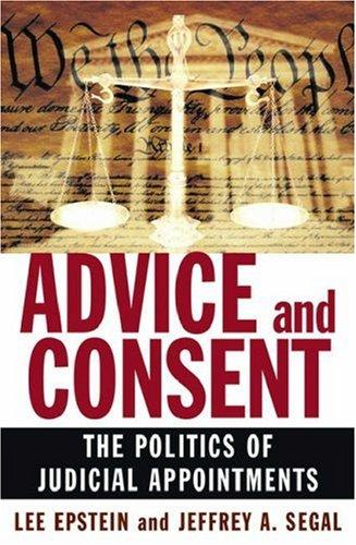 Advice and Consent by Lee Epstein, Jeffrey A. Segal