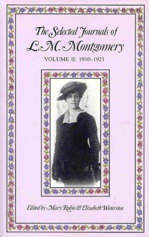 The selected journals of L.M. Montgomery by Lucy Maud Montgomery