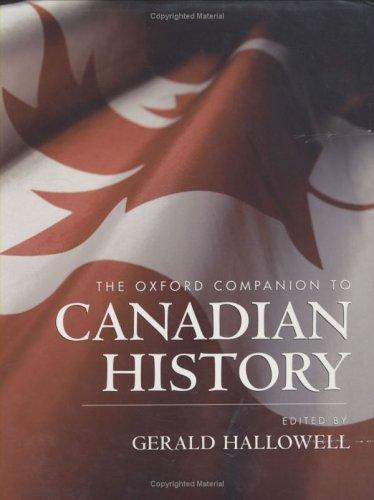 The Oxford Companion to Canadian History by Gerald Hallowell