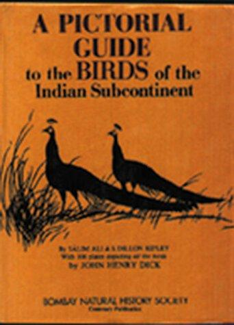 A pictorial guide to the birds of the Indian subcontinent by Sálim Ali