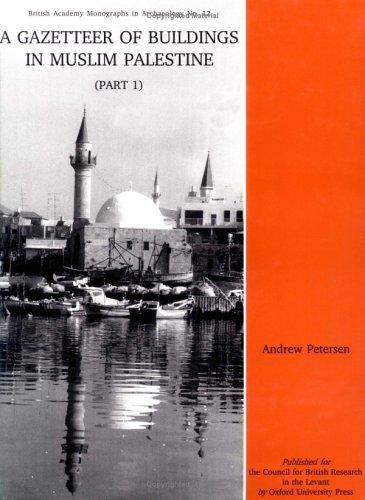 A Gazetteer of Buildings in Muslim Palestine by Andrew Petersen