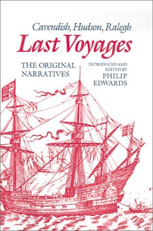 Last Voyages: Cavendish, Hudson, Ralegh by Philip Edwards