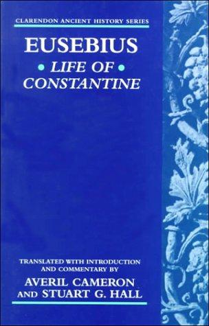 Life of Constantine (Clarendon Ancient History Series) by Eusebius of Caesarea