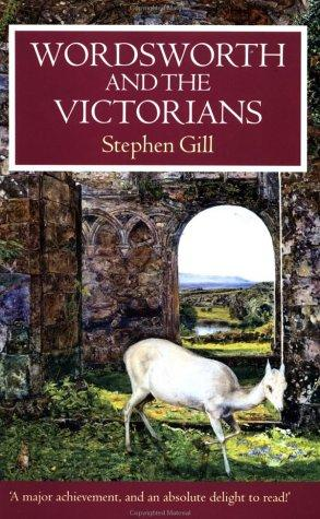 Wordsworth and the Victorians (Oxford Authors) by Stephen Gill